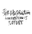 self-preservation is the first law of nature hand vector image vector image