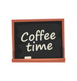 blackboard with inscription coffee time vector image