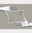 hands woman holding a rectangular frame vector image vector image