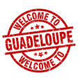 welcome to guadeloupe red stamp vector image vector image
