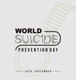 typography for world suicide prevention day vector image vector image