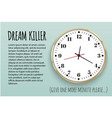 dream killer the slogan of printing with a clock vector image