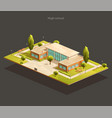 high school or university isometric low poly vector image vector image