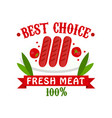 best choice fresh meat 100 percent badge for vector image vector image