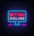 betting online neon sign gambling slogan casino vector image