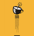 extra strong coffee creative minimal poster design vector image vector image