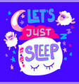 lets just sleep poster and sticker vector image