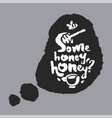 some honey honey in a speech bubble vector image vector image
