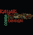 The cobra tandem kayak a review text background vector image