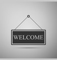 hanging sign with text welcome on grey background vector image vector image