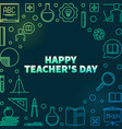 happy teachers day colored linear vector image vector image