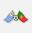 flags uruguay versus portugal with soccer ball vector image vector image