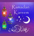 ramadan kareem greeting card with lanterns vector image