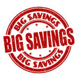 big savings grunge rubber stamp vector image vector image