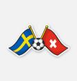 flags sweden versus switzerland with soccer vector image