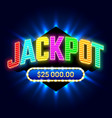 jackpot banner for casino games or lottery mega vector image vector image