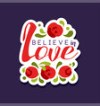 believe in love poster with romantic phrase vector image