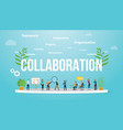 collaboration business concept with team people vector image vector image