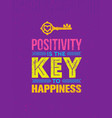 positivity is the key to happiness cute vector image vector image
