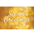 Seasons greetings with gold bokeh background vector image