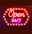 24 7 neon sinboard open all day neon sign vector image