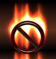 Burning warning prohibition sign vector image vector image
