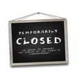 temporarily closed sign coronavirus news on vector image