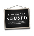 temporarily closed sign coronavirus news vector image