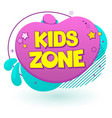 kids zone label text banner sign vector image vector image