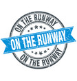 on the runway round grunge ribbon stamp vector image vector image