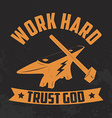 Work hard trust god Yellow Anvil and hammer vector image