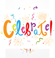 Celebrate with confetti and fireworks vector image vector image