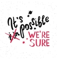 It is possible we are sure vector image vector image