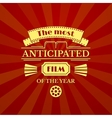 The most anticipated film of the year vector image vector image