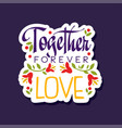 together forever love poster with romantic vector image vector image