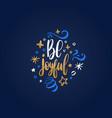 be joyful lettering on dark background vector image