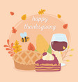 happy thanksgiving pie wine glass cake bee foliage vector image vector image