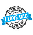 i love dad stamp sign seal vector image