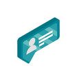 chat bubble social media isometric icon vector image vector image