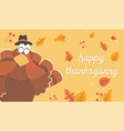 turkey with pilgrim hat leaves happy thanksgiving vector image vector image