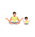 boy and his dad sitting on floor meditating in vector image