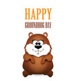 Happy Groundhog Day design vector image