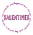 happy valentines day typography phrase vector image vector image