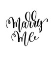 marry me black and white hand lettering vector image vector image