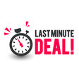 last minute deal icon with clock vector image vector image