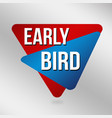 early bird sign or label for business promotion vector image