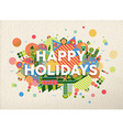 Happy holidays quote vector image vector image