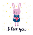 i love you cute little bunny romantic card vector image
