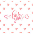 love you lettering motivation poster vector image vector image