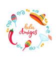 hola amigos poster with sombrero maracas vector image vector image